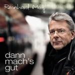 Reinhard Mey - Dann mach´s gut